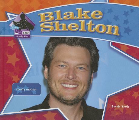 Blake Shelton By Tieck, Sarah